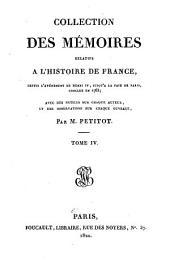 Collection des mémoires relatifs à l'histoire de France depuis l'avénement de Henri IV jusqu'à la paix de Paris conclue en 1763: Volume4