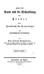 Ueber die Natur und die Behandlung der Fieber oder Handbuch der Fieberlehre: nebst einem Anhang über die Brustbräune, Band 2