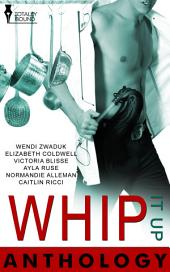 Whip It Up Anthology