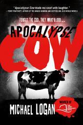 Apocalypse Cow: Volume 1
