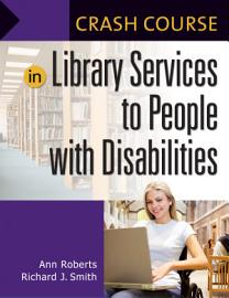 Crash Course in Library Services to People with Disabilities PDF