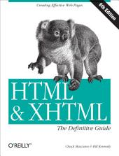HTML & XHTML: The Definitive Guide: The Definitive Guide, Edition 6