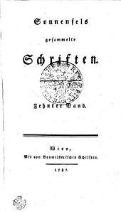 Sonnenfels gesammelte Schriften: Zehnter Band