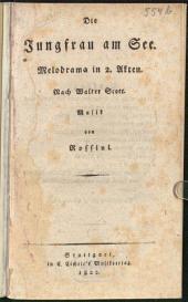 Die Jungfrau am See: Melodrama in 2. Akten