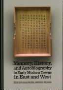 Memory, History, and Autobiography in Early Modern Towns in East and West
