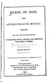 Hymns of Zion: With Appropriate Music Designed as an Aid to Devotion ...