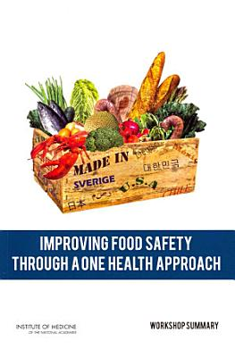 Improving Food Safety Through a One Health Approach