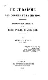 Le Judaïsme ses dogmes et sa mission: Introduction générale ou les trois cycles du judaïsm (1866)