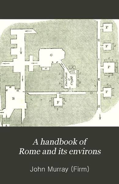 Download A Handbook of Rome and Its Environs Book
