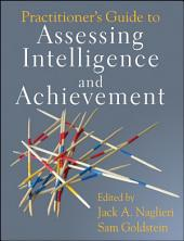 Practitioner's Guide to Assessing Intelligence and Achievement: Edition 11