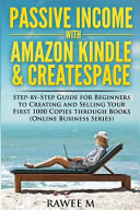 Passive Income With Amazon Kindle   Createspace PDF
