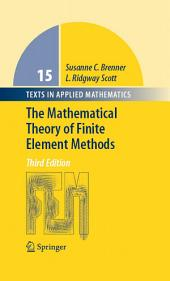 The Mathematical Theory of Finite Element Methods: Edition 3