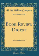 Book Review Digest  Classic Reprint