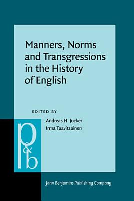 Manners  Norms and Transgressions in the History of English