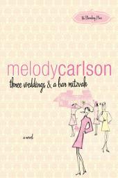 three weddings and a bar mitzvah: a novel