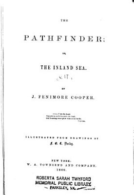 Cooper s Novels  The pathfinder  or  the inland sea PDF