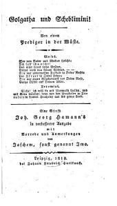 Golgatha und Scheblimini [against M. Mendelssohn's Jerusalem], etc. Mit Vorrede und Anmerkungen von Jaschem, sonst genannt Imo [pseud., i.e. J. F. von Meyer].