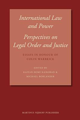 International Law and Power  Perspectives on Legal Order and Justice