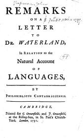 Remarks on a Letter to Dr. Waterland: In Relation to the Natural Account of Languages