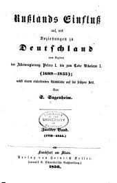 Russlands Einfluss auf, und Beziehungen zu Deutschland vom Beginne der Alleinregierung Peters I. bis zum Tode Nikolaus I. (1689-1855): Bd. 1773-1855