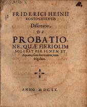 Diss. de probatione quae olim per ignem et aquam ... fieri solebat