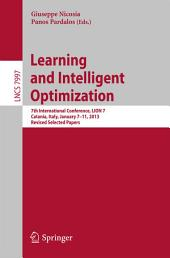 Learning and Intelligent Optimization: 7th International Conference, LION 7, Catania, Italy, January 7-11, 2013, Revised Selected Papers