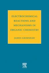 Electrochemical Reactions and Mechanisms in Organic Chemistry