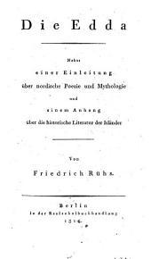 Die Edda: nebst einer Einleitung über nordische Poesie und Mythologie und einem Anhang über die historische Literatur der Isländer
