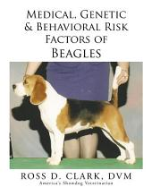Medical, Genetic & Behavioral Risk Factors of Beagles