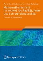 Mathematikunterricht im Kontext von Realit  t  Kultur und Lehrerprofessionalit  t PDF