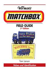 Warman's Matchbox Field Guide: Values & Identification, Edition 2