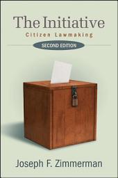 The Initiative, Second Edition: Citizen Lawmaking
