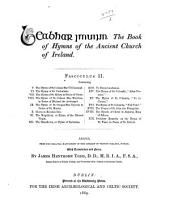 The Book of Hymns of the Ancient Church of Ireland ...: Ed., from the Original Manuscript in the Library of Trinity College, Dublin, with Translation and Notes, Volume 2