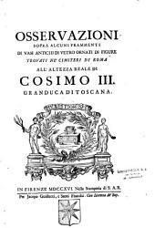 Osservazioni sopra alcuni frammenti di vasi antichi di vetro ornati di figure, trovati nei cimiteri di Roma...