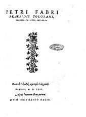 Petri Fabri Præsidis Tolosani Semestrium liber secundus
