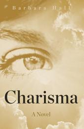 Charisma: A Novel
