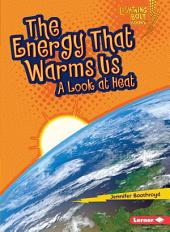 The Energy That Warms Us: A Look at Heat