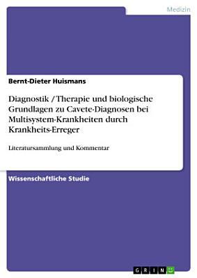 Diagnostik   Therapie und biologische Grundlagen zu Cavete Diagnosen bei Multisystem Krankheiten durch Krankheits Erreger PDF