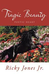 Tragic Beauty: Poetic Heart