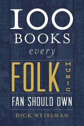 100 Books Every Folk Music Fan Should Own