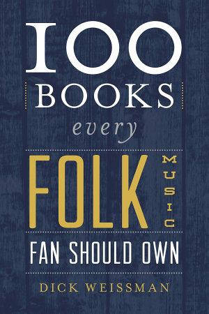100 Books Every Folk Music Fan Should Own PDF