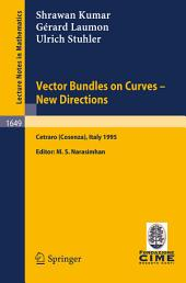 Vector Bundles on Curves - New Directions: Lectures given at the 3rd Session of the Centro Internazionale Matematico Estivo (C.I.M.E.), held in Cetraro (Cosenza), Italy, June 19-27, 1995