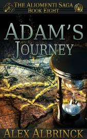 Adam's Journey: The Aliomenti Saga - Book 8