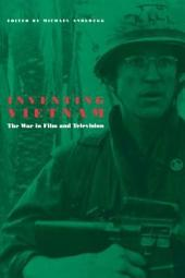 Inventing Vietnam: The War in Film and Television