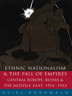 Ethnic Nationalism and the Fall of Empires PDF