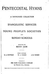 Pentecostal Hymns: A Winnowed Collection for Evangelistic Services, Young People's Societies and Sunday-schools, Volume 1