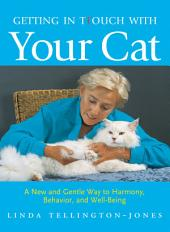 Getting in TTouch with Your Cat: A New and Gentle Way to Harmony, Behavior, and Well-Being