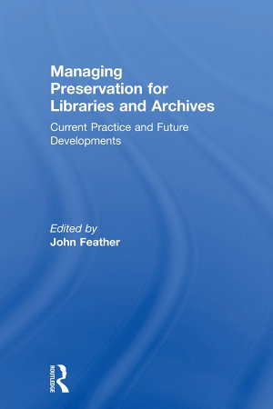 Managing Preservation for Libraries and Archives PDF