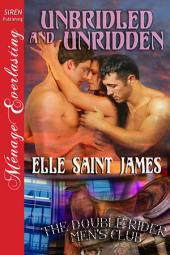 Unbridled and Unridden [The Double Rider Men's Club 4]