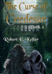 The Curse of Credesar (Part II)